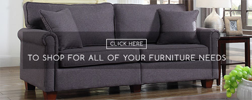 Click Here to Shop for All of Your Furniture Needs
